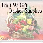 Fruit & Gift Basket Supplies